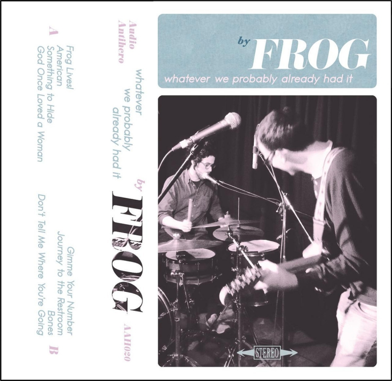 Frog - Whatever We Probably Already Had It